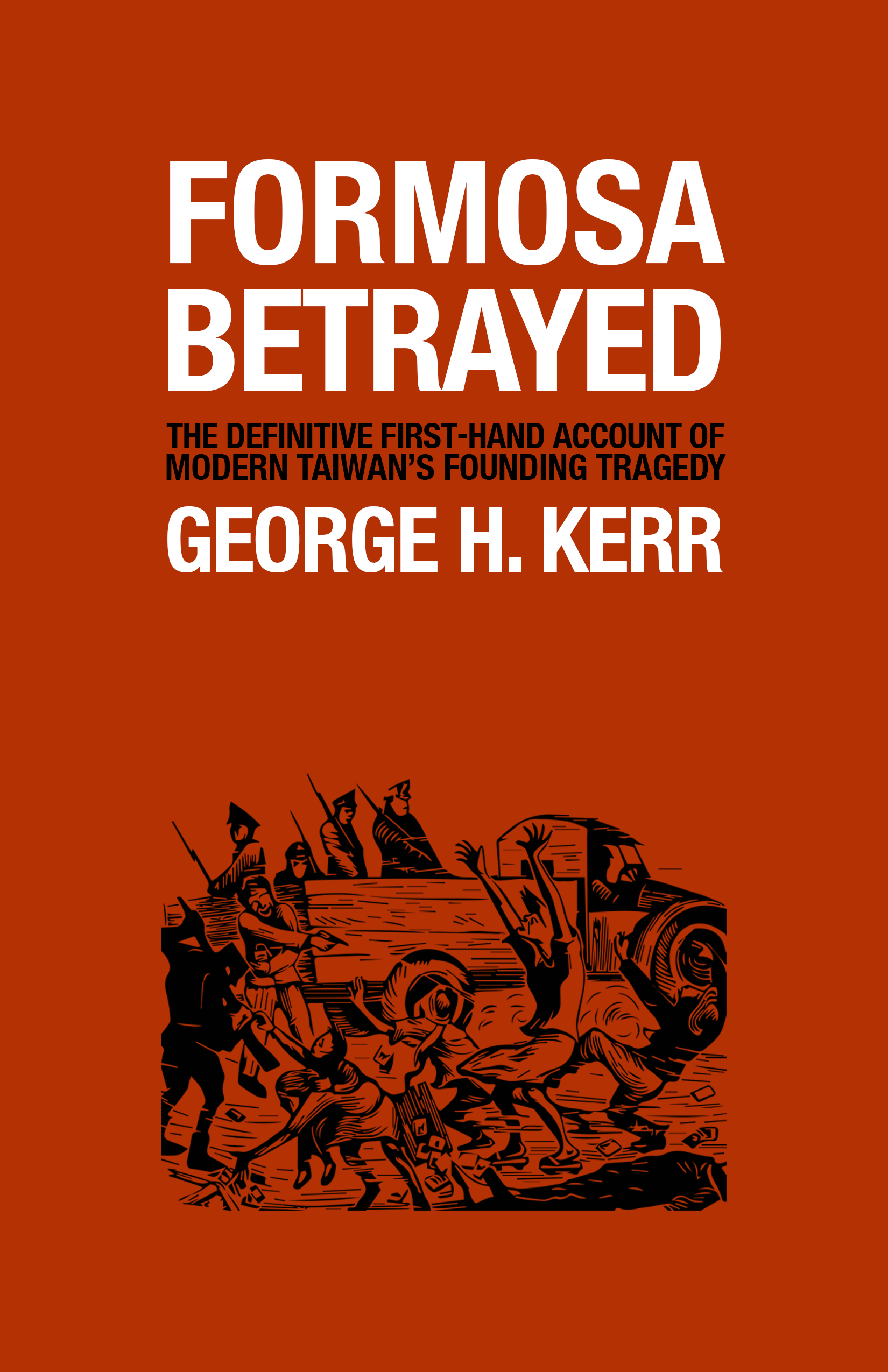 The cover of Formosa Betrayed, by George H. Kerr