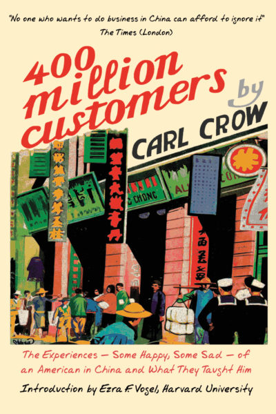 The cover of Four Hundred Million Customers by Carl Crow
