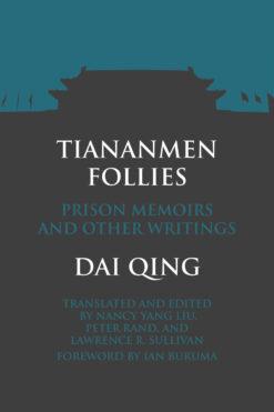 Cover of Tiananmen Follies, by Dai Qing